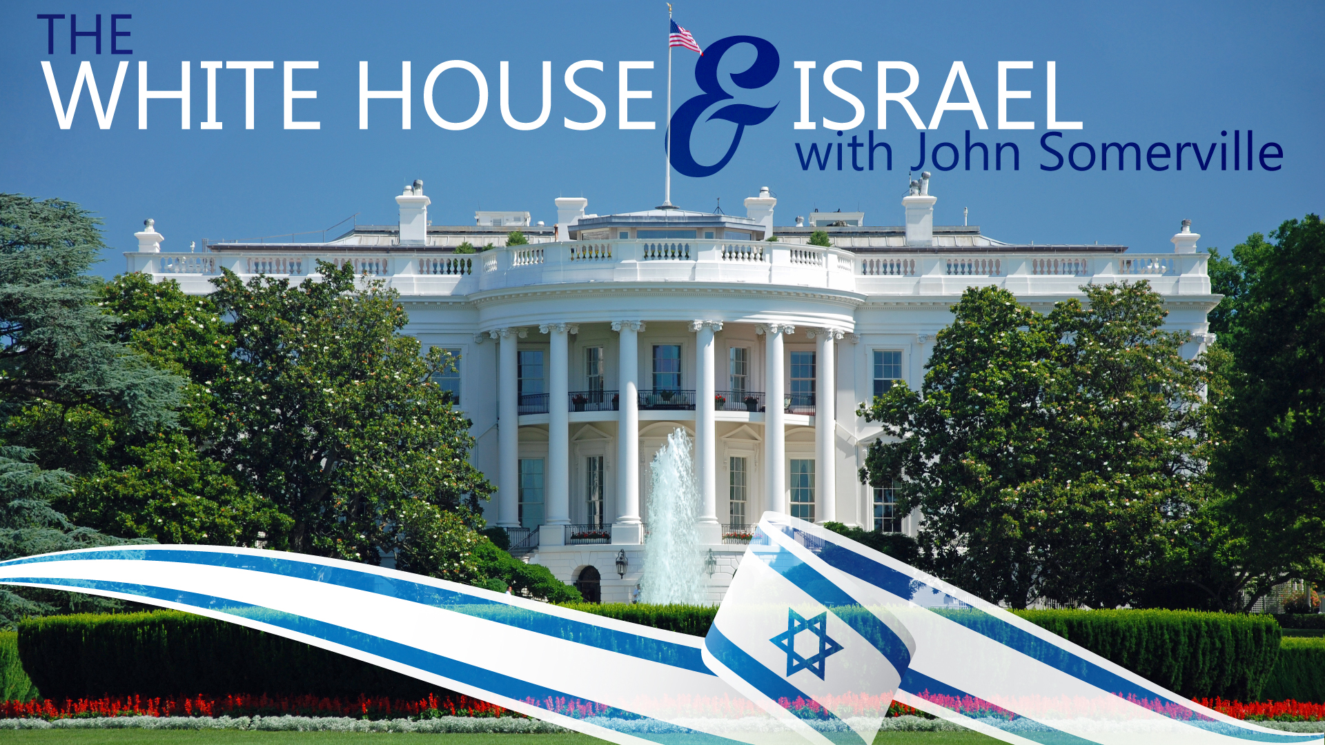 The White House & Israel